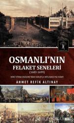 Osmanlı'nın Felaket Seneleri (1683-1699)