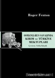Osmanlı-Rus Savaşında Kırım ve Türkiye Mektupları
