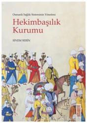 Osmanlı Sağlık Sisteminin Yönetimi - Hekimbaşılık Kurumu