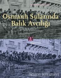Osmanlı Sularında Balık Avcılığı