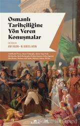 Osmanlı Tarihçiliğine Yön Veren Konuşmalar