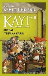 Osmanlı Tarihi Kayı 7 - Kutsal İttifaka Karşı
