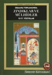 Osmanlı Toplumunda Zındıklar ve Mülhidler