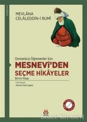 Osmanlıca Öğrenenler İçin Mesneviden Seçme Hikayeler 1
