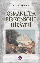 Osmanlı'da Bir Konsolit Hikayesi