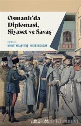 Osmanlı'da Diplomasi, Siyaset ve Savaş