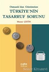 Osmanlı'dan Günümüze Türkiye'nin Tasarruf Sorunu