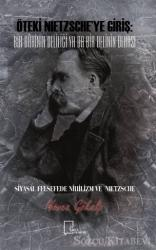 Öteki Nietzsche'ye Giriş: Bir Dahinin Deliliği Ya Da Bir Delinin Dehası
