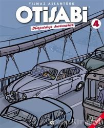 Otisabi - Kayıtdışı Hatıralar - 4