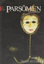 Parşömen Küçük Şeylerin Dergisi Cilt: 5 Sayı: 3 Kış 2007