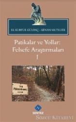 Patikalar ve Yollar: Felsefe Araştırmaları 1