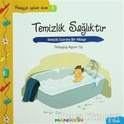 Pedagojik Öyküler: 8 -Temizlik, Sağlıktır
