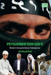 Peygamber'den IŞİD'e : Modern Dünyada İslami Yaklaşımlar