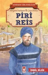 Piri Reis - Kahraman Türk Denizcileri