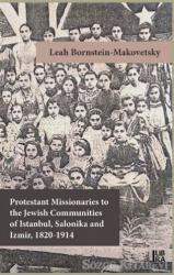 Protestant Missionaries to the Jewish Communities of Istanbul, Salonika and Izmir 1820-1914