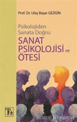 Psikolojiden Sanata Doğru - Sanat Psikolojisi ve Ötesi