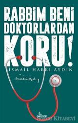 Rabbim Beni Doktorlardan Koru!