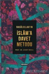 Rasulullah'ın İslam'a Davet Metodu (Ciltli)