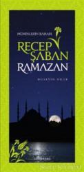 Recep Şaban Ramazan - Müminlerin Baharı