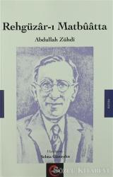 Rehgüzar-ı Matbuatta / Abdullah Zühdi
