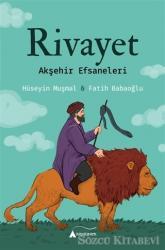 Rivayet - Akşehir Efsaneleri