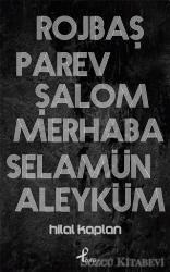 Rojbaş, Parev, Şalom, Merhaba, Selamün Aleyküm