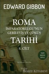 Roma İmparatorluğu'nun Gerileyiş ve Çöküş Tarihi 8. Cilt