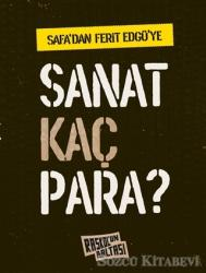 Safa'dan Ferit Edgü'ye: Sanat Kaç Para?