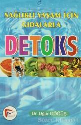 Sağlıklı Yaşam İçin Gıdalarla Detoks