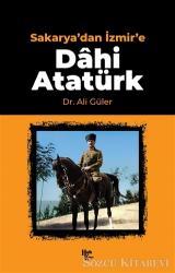 Sakarya'dan İzmir'e Dahi Atatürk