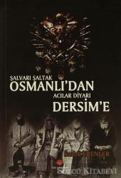 Şalvarlı Şaltak Osmanlı'dan Acılar Diyarı Dersim'e