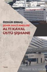 Şehir Hastaneleri - Altı Kaval Üstü Şişhane