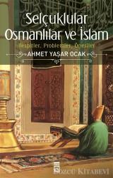 Selçuklular Osmanlılar ve İslam