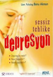 Sessiz Tehlike Depresyon