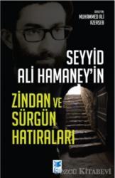 Seyyid Ali Hamaney'in Zindan ve Sürgün Hatıraları