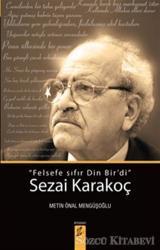Sezai Karakoç: Felsefe Sıfır Din Bir'di