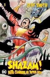 Shazam! Cilt 03 - Kötü Canavarlar Topluluğu