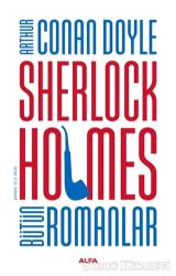 Sherlock Holmes Bütün Romanlar