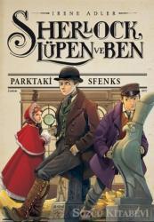 Sherlock, Lüpen ve Ben 8 - Parktaki Sfenks