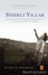 Sihirli Yıllar: Erken Çocukluk Döneminde Karşılaşılan Sorunlar ve Çözüm Önerileri