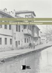 Sivaslı Ermeniler Konuşuyor - Sessizliğin Sesi 6
