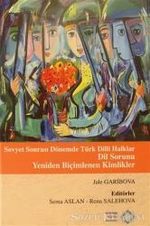 Sovyet Sonrası Dönemde Türk Dilli Halklar Dil Sorunu Yeniden Biçimlenen Kimlikler