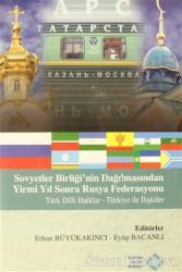 Sovyetler Birliği'nin Dağılmasından Yirmi Yıl Sonra Rusya Federasyonu Türk Dilli Halklar - Türkiye ile İlişkiler