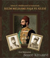 Sultan 2. Abdülhamid'in Hizmetinde Selim Melhame Paşa ve Ailesi