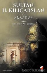 Sultan 2. Kılıçarslan ve Aksaray