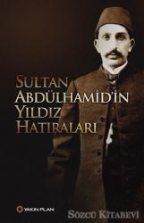 Sultan Abdülhamid'in Yıldız Hatıraları