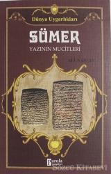 Sümer: Yazının Mucitleri - Dünya Uygarlıkları