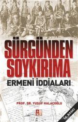 Sürgünden Soykırıma Ermeni İddiaları