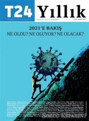 T24 Yıllık Bağımsız İnternet Gazetesi Dergisi Ocak-Aralık 2021