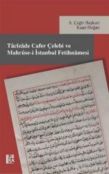 Tacizade Cafer Çelebi ve Mahruse-i İstanbul Fetihnamesi